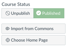 Course Status menu, with Unpublish, Publish, Import from Commons and Choose Home Page