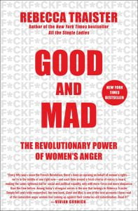 Book cover - Good and Mad: The Political Consequences of Women's Anger