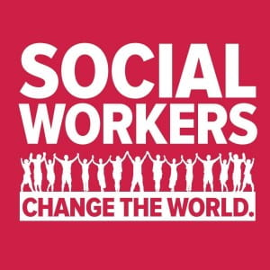 "Sign that reads ""Social Workers change the world"""