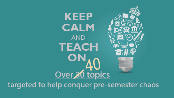 Keep Calm and Teach On 2018 logo. Over 40 topics targeted to conquer the pre-semester chaos.