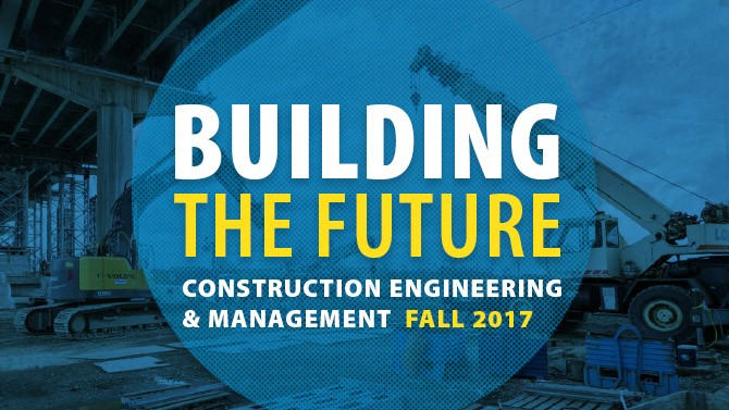 Undergraduate Program in Construction Engineering and Management to Launch in Fall 2017