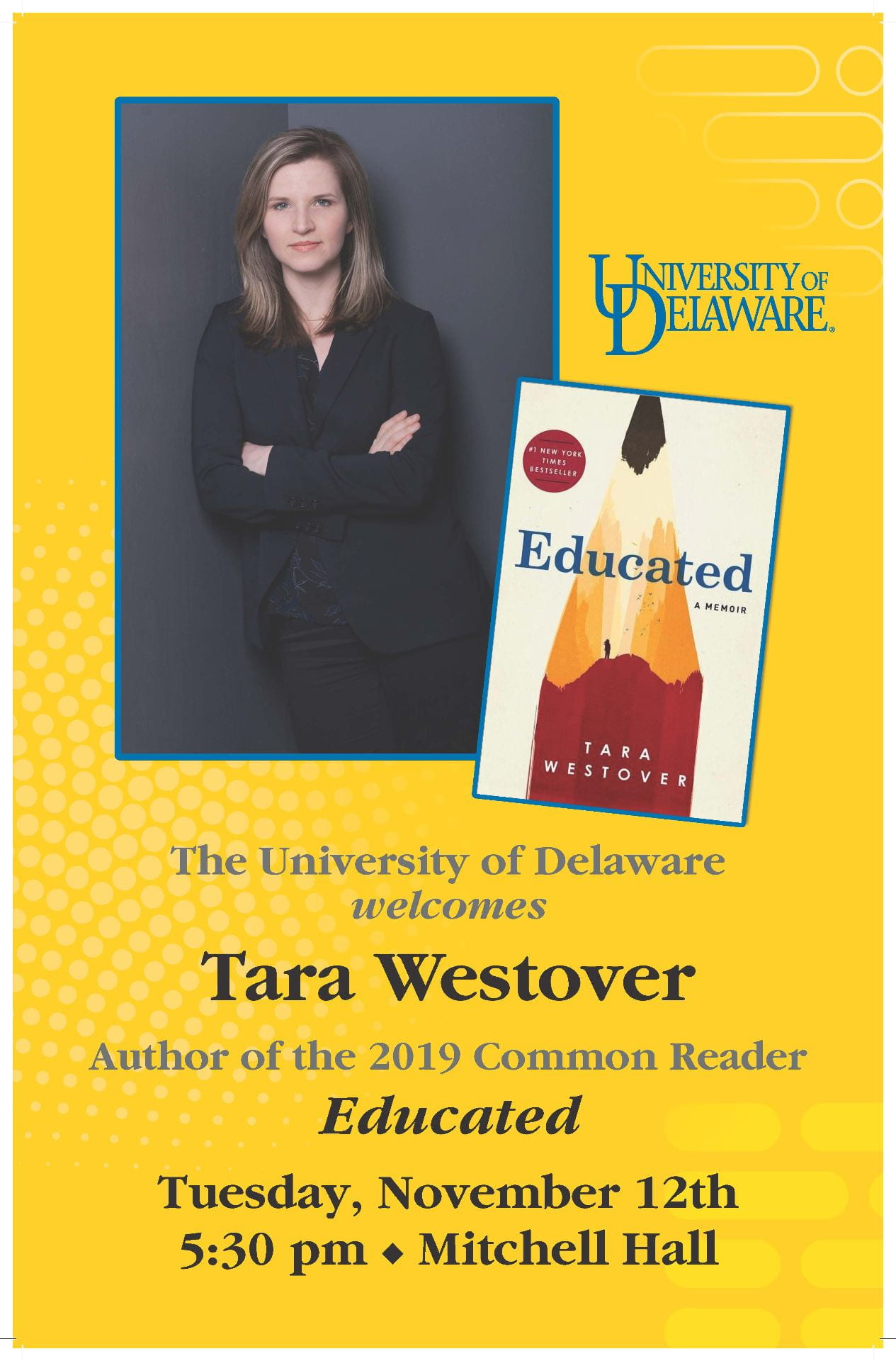 The University of Delaware welcomes Tara Westover, author of the 2019 Common Reader Educated. Tuesday, November 12th, 5:30 PM, Mitchell Hall.