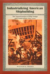 William Thiesen-industrializing_american_shipbuilding