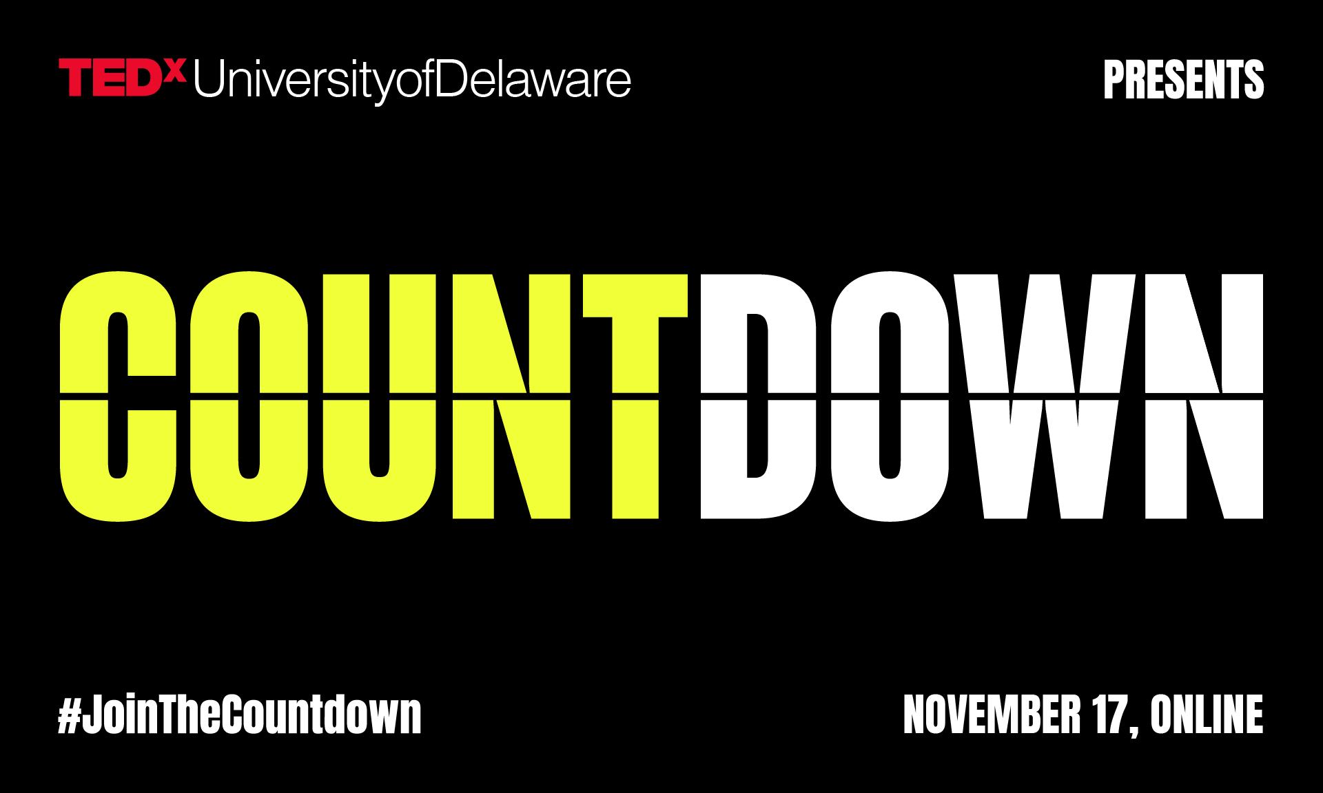 TEDxUniversityofDelaware Countdown, November 17, Online