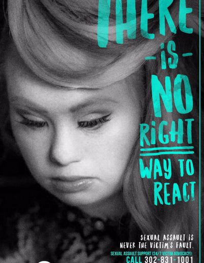 There is no right way to react: Sexual Assault is Never the Victim's fault. Call 302-831-1001 to speak with an SOS advocate