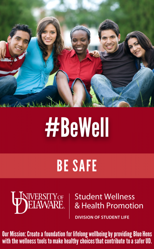 Be Well: Be Safe: Learn about the services, resources, and strategies available to you to help make our campus safer.