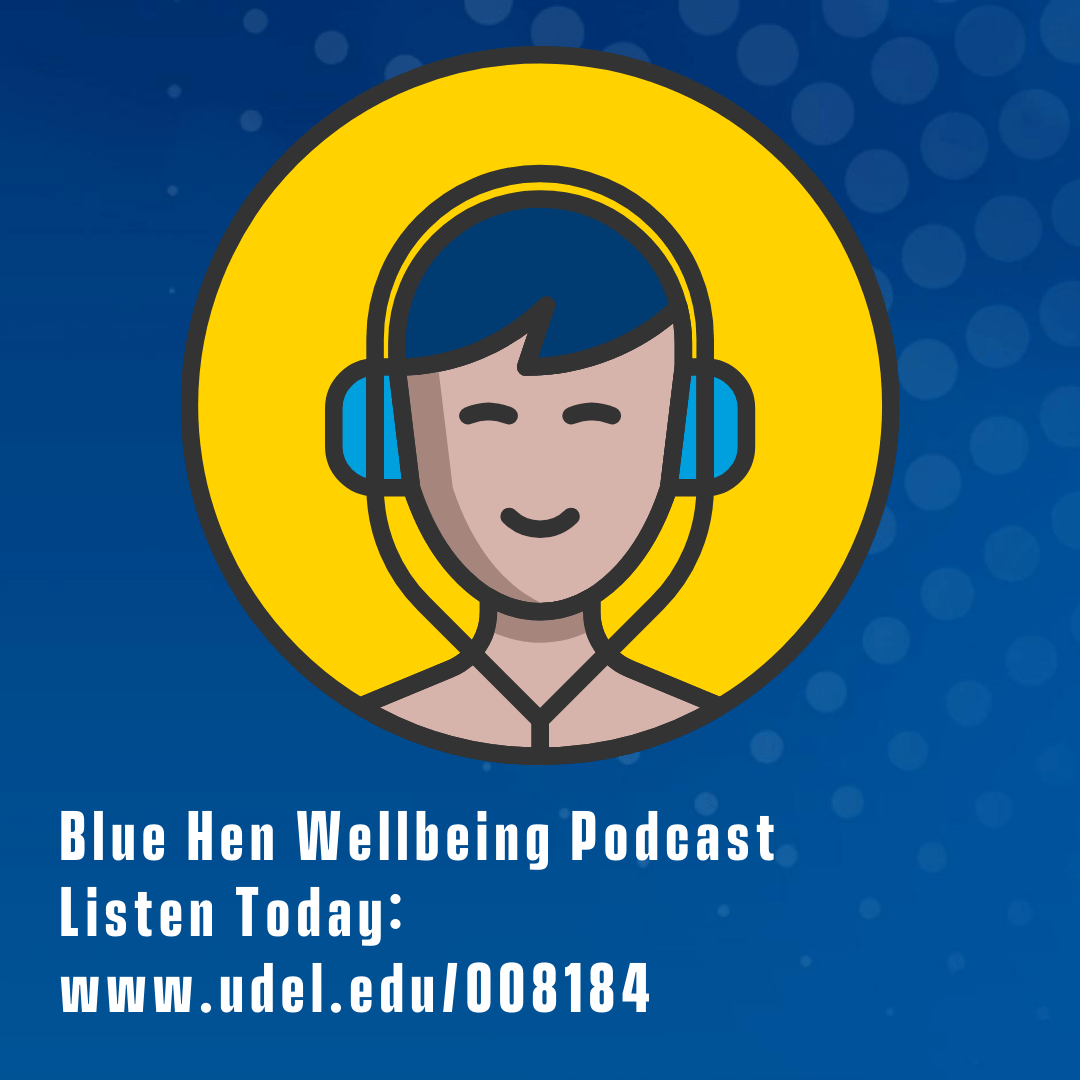 """person listening to a podcast and smiling, text: """"blue hen wellbeing podcast, listen today at www.udel.edu/008184"""""""