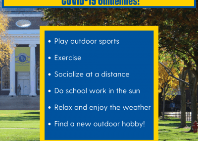 """Image of UD campus green. Title Reads: """"Ways to Have Fun Outside While Following COVID-19 Guidelines"""". There is a text box below that reads """" Play outdoor sports, exercise, socialize at a distance, do school work in the sun, relax and enjoy the weather, find a new outdoor hobby""""."""