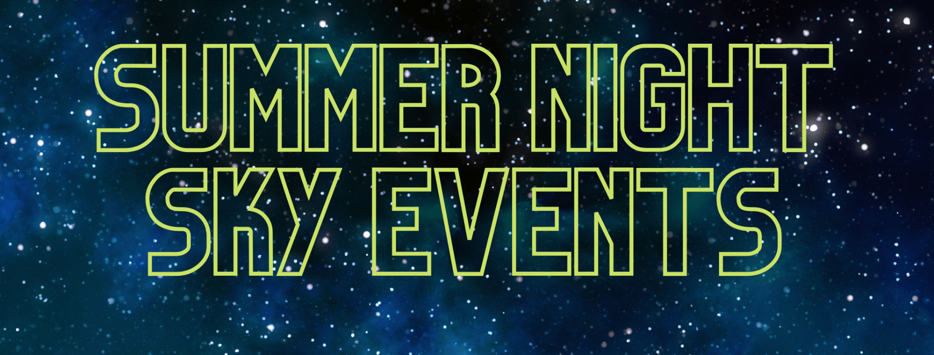 """starry sky background with text, """"summer night sky events"""""""