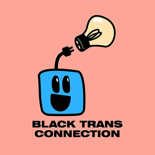 A pink background with a cartoonish blue square with a happy face and a light bulb over its head. The text reads Black Trans Connection in black all caps text