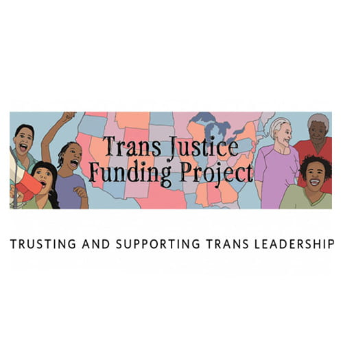 an illustration of the United States with culturally diverse individuals surrounding black text Trans Justice Funding Project