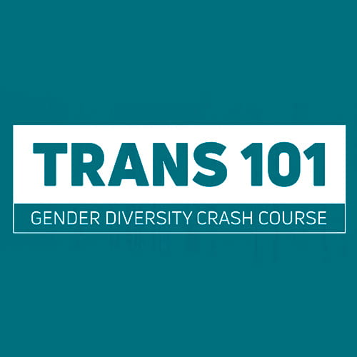 A dark green background with white text that reads TRANS 101 Gender Diversity Crash Course