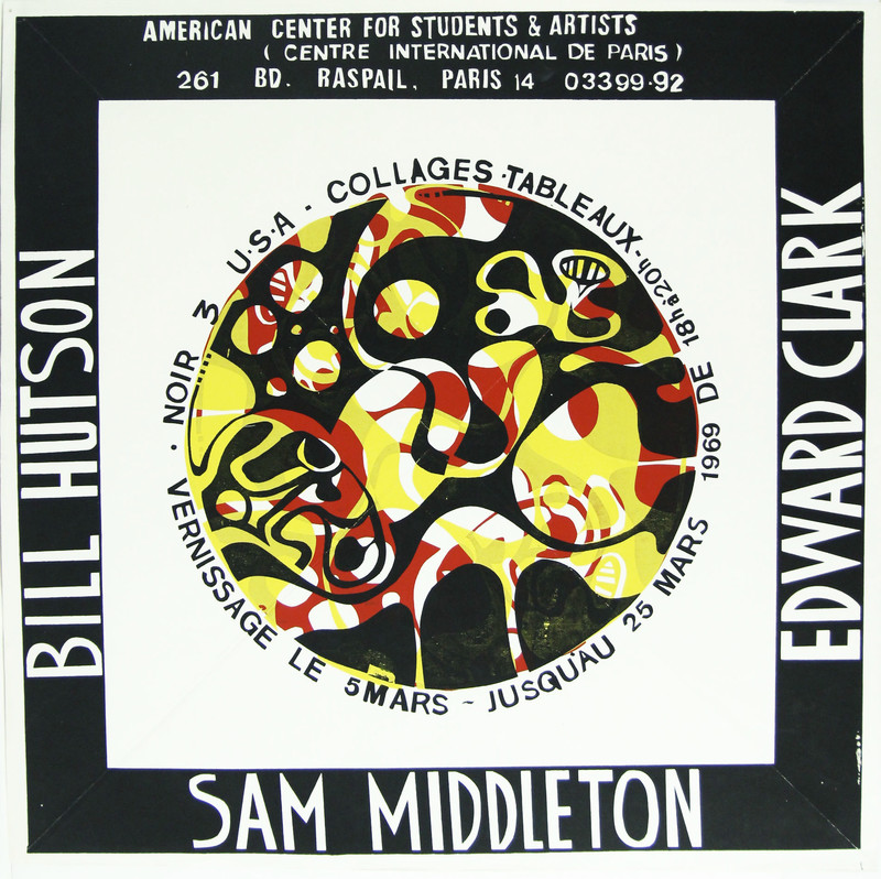 Exhibtion poster for Collages Tableaux at the American Center for Students & Artists (Centre International De Paris) in France. Featuring the artists Bill Hutson, Sam Middleton, and Edward Clark. March 5 1969 - March 25, 1969