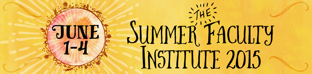 Summer Faculty Institute 2015