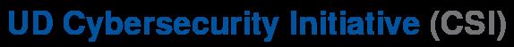 UD Cybersecurity Initiative (UD CSI)