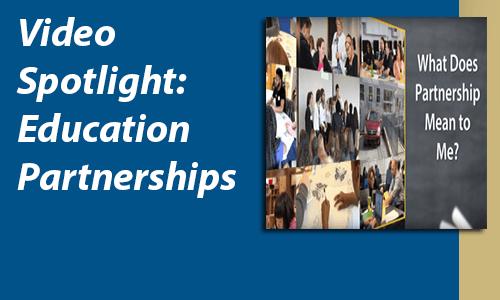 Video Spotlight: Education Partnerships