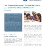 The Future of Delaware's Teacher Workforce: A Focus on Teacher-Preparation Programs