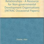 Cover of Partnerships: Negotiating Relationships A Resource for Non-Governmental Development Organisations