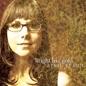 AprilVerch-BrightLikeGold