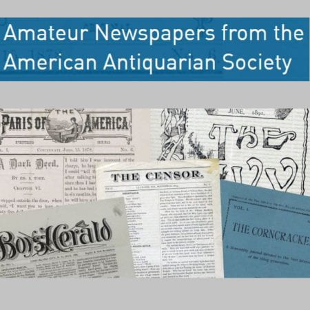 Amateur Newspapers from the American Antiquarian Society