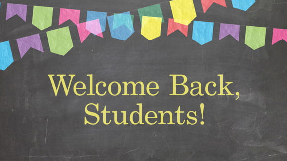 Welcome Back, Students!