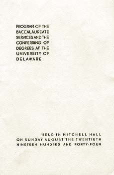 During the Second World War, the University of Delaware held an Accelerated Wartime Program to train people for the war effort. It also marked the first time in the University''s history that multiple commencement ceremonies were held during a single academic year. Pictured here is the program for one of those commencements.