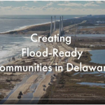 Creating Flood-Ready Communities in Delaware