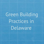 Green Building Practices in Delaware