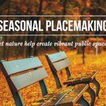 Seasonal Placemaking
