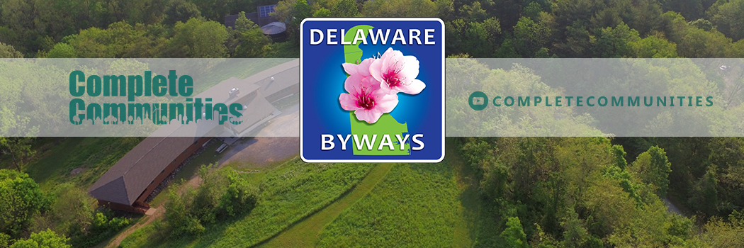Explore the Delaware Byways with our seven-part video series