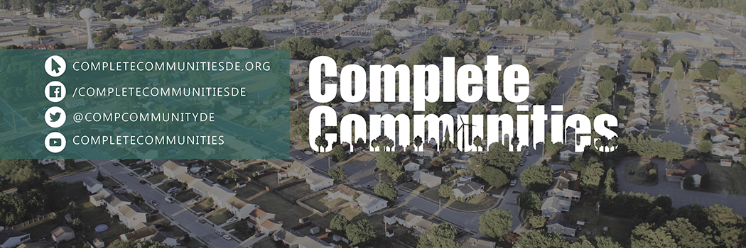 Connect with us for up-to-date information on Complete Communities in Delaware