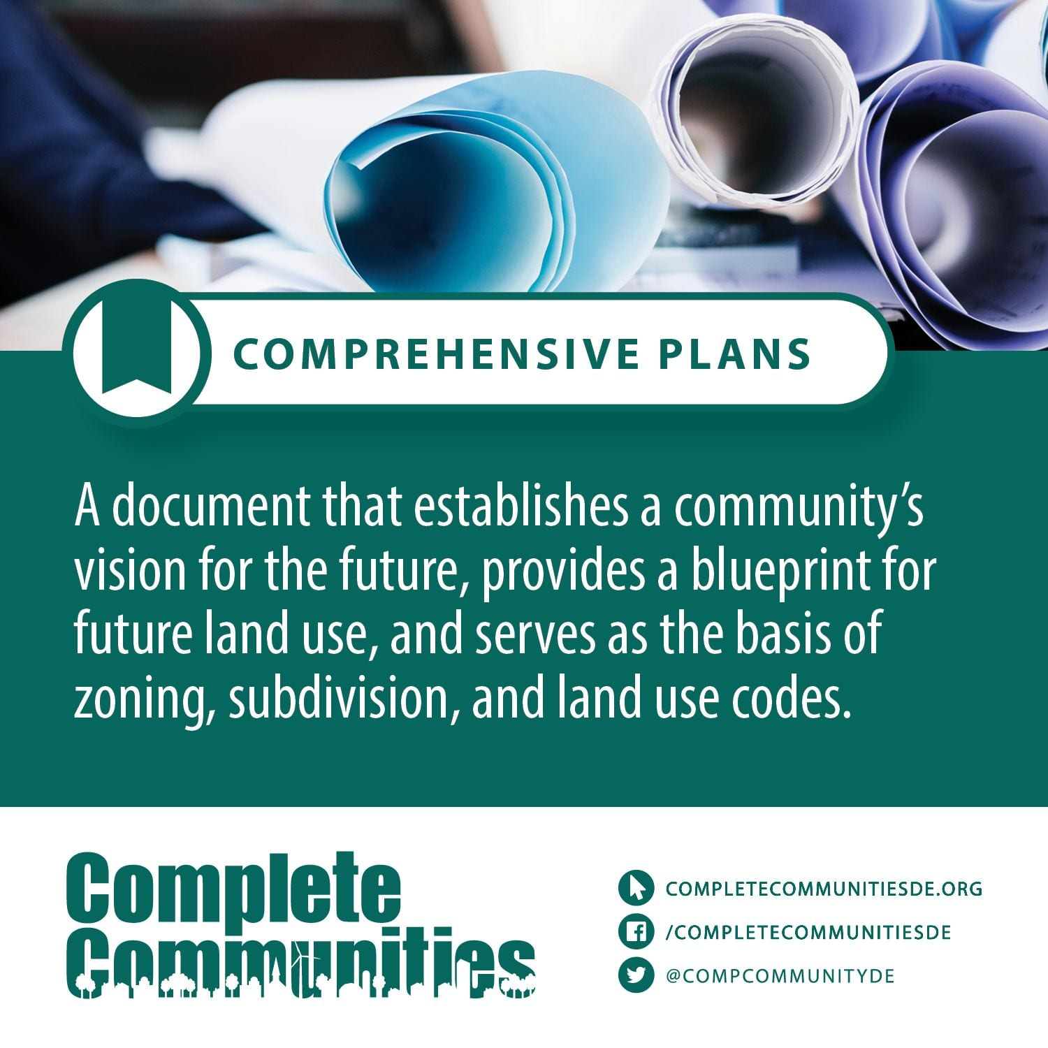 Comprehensive Plans: A document that establishes a community's vision for the future, provides a blueprint for future land use, and serves as the basis of zoning, subdivision, and land use codes.
