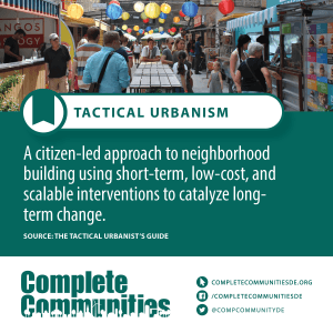 Tactical urbanism: a citizen-led approach to neighborhood building using short-term, low-cost, and scalable interventions to catalyze long-term change.