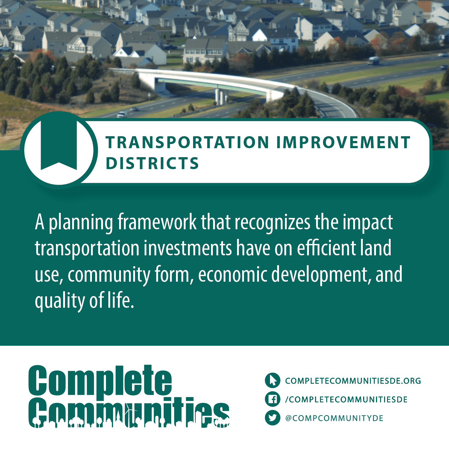 Transportation improvement districts: a planning framework that recognizes the impact transportation investments have on efficient land use, community form economic development, and quality of life.