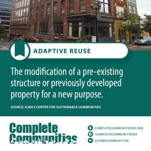 Adaptive Reuse: The modification of a pre-existing structure or previously developed property for a new purpose.