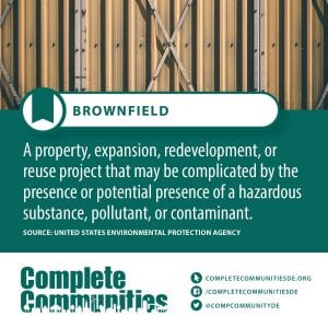 Brownfield: A property, expansion, redevelopment, or reuse project that may be complicated by the presence or potential presence of a hazardous substance, pollutant, or contaminant.