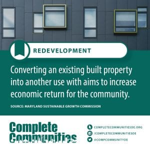 Redevelopment: Converting an existing built property into another use with the aims to increase economic return for the community.