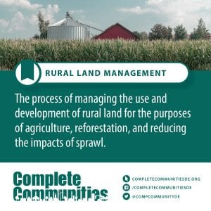 Rural Land Management: The process of managing the use and development of rural land for the purposes of agricultute, reforestation, and reducing the impacts of sprawl.