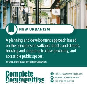 New Urbanism: A planning and development approach based on the principles of walkable blocks and streets, housing and shopping in close proximity, and accessible public spaces.