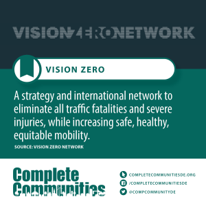 Vision Zero: A strategy and international network to eliminate all traffic fatalities and severe injuries, while increasing safe, healthy, equitable mobility.