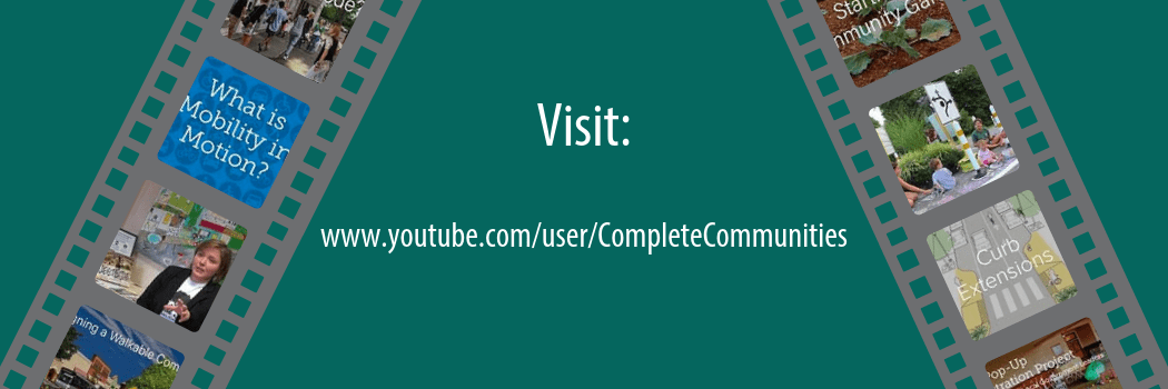 Banner image depicting small screenshot examples of Complete Communities YouTube videos. The banner directs people to visit the Complete Communities YouTube Channel
