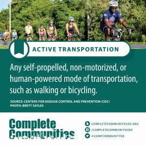 Active Transportation. Any self-propelled, non-motorized, or human-powered mode of transportation, such as walking or bicycling.