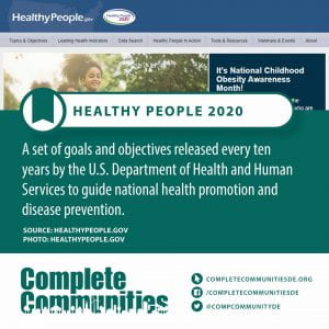 Healthy People 2020. A set of goals and objectives released every ten years by the U.S. Department of Health and Human Services to guide national health promotion and disease prevention.