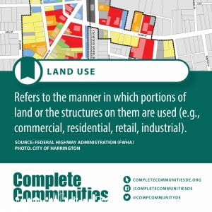 Land Use. Refers to the manner in which portions of land or the structures on them are used (e.g., commercial, residential, retail, industrial).
