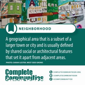 Neighborhood. A geographical area that is a subset of a larger town or city and is usually defined by shared social or architectural features that set it apart from adjacent areas.