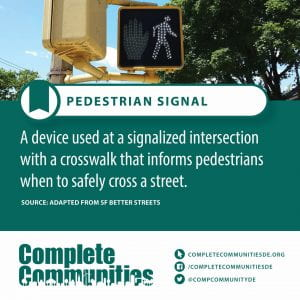 Pedestrian Signal. A device used at a signalized intersection with a crosswalk that informs pedestrians when to safely cross a street.