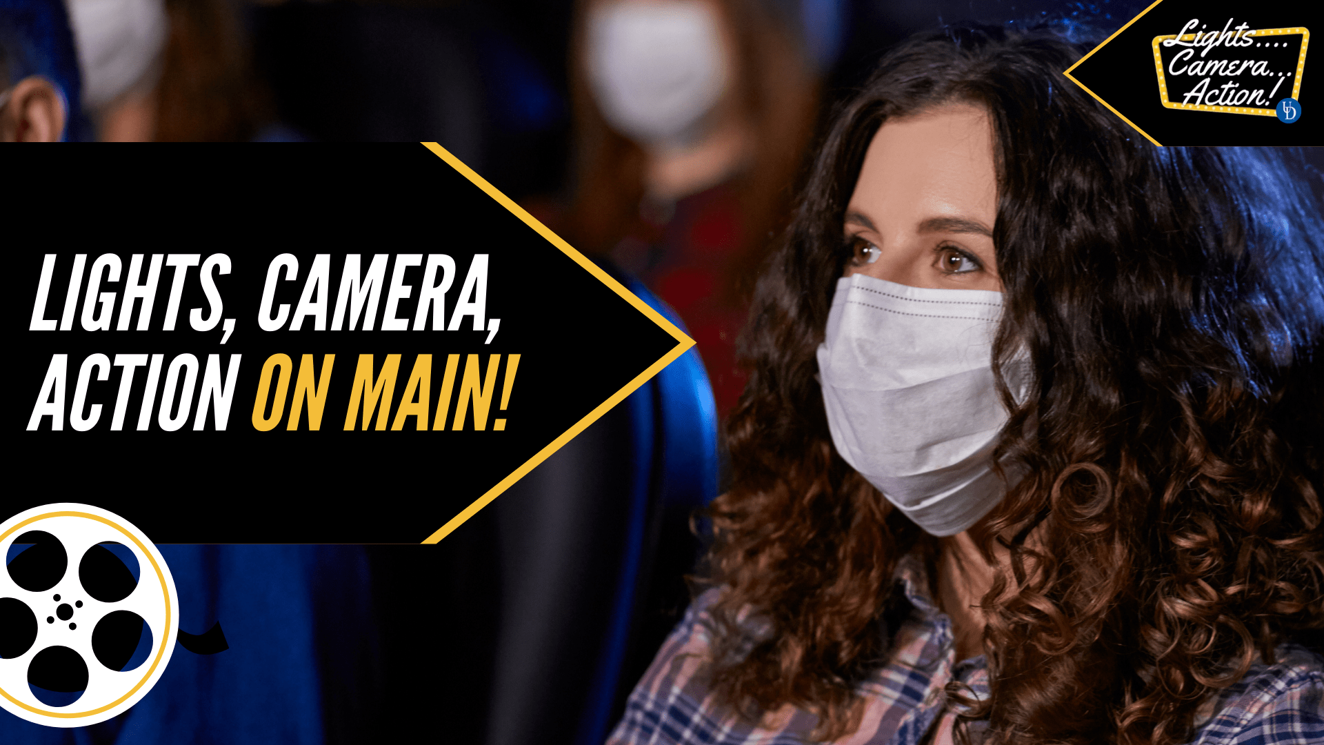 Lights, Camera, Action on Main!
