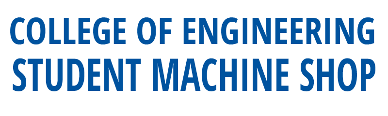 Engineering Student Machine Shop