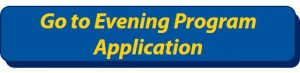 Click here to access the Evening Program application.