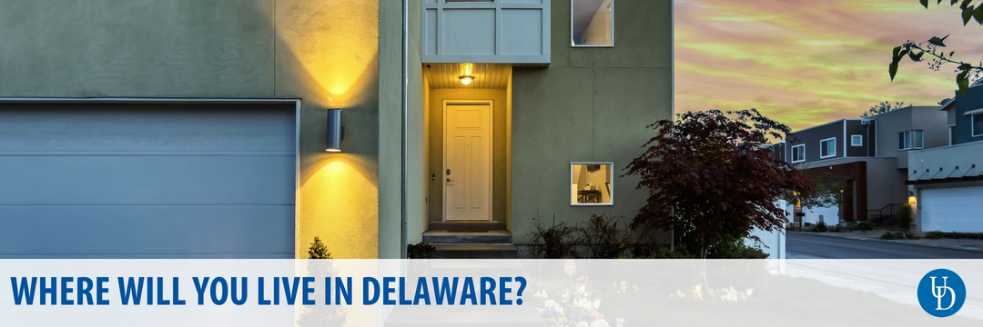 Where will you live in Delaware?